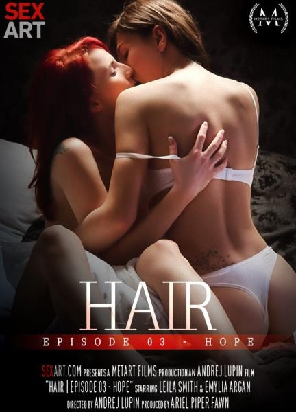 Hair Episode 3 - Hope - Emylia Argan, Leila Smith | SexArt | 2017 | FullHD | 1.50 GB